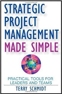 Strategic Project Management Made Simple: Practical Tools for Leaders and Team